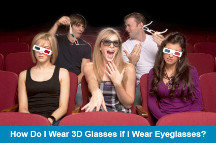 How Do I Wear 3D Glasses if I Wear Eyeglasses?