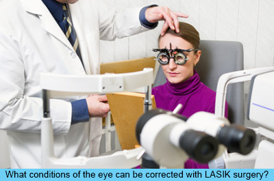 What conditions of the eye can be corrected with LASIK surgery?