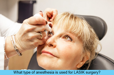What type of anesthesia is used for LASIK surgery?
